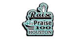Raise The Praise100 Houston