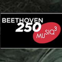 RTBF Musiq3 Beethoven 250
